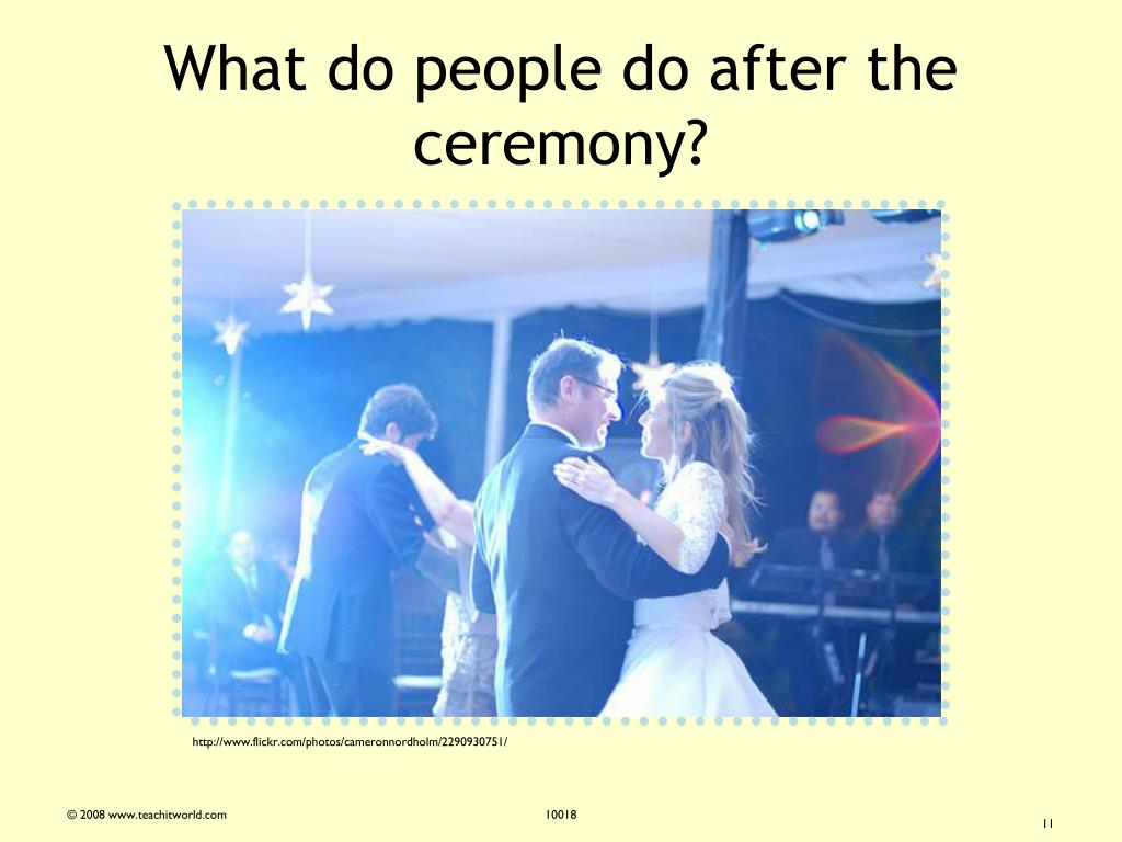 What do people do after the ceremony?