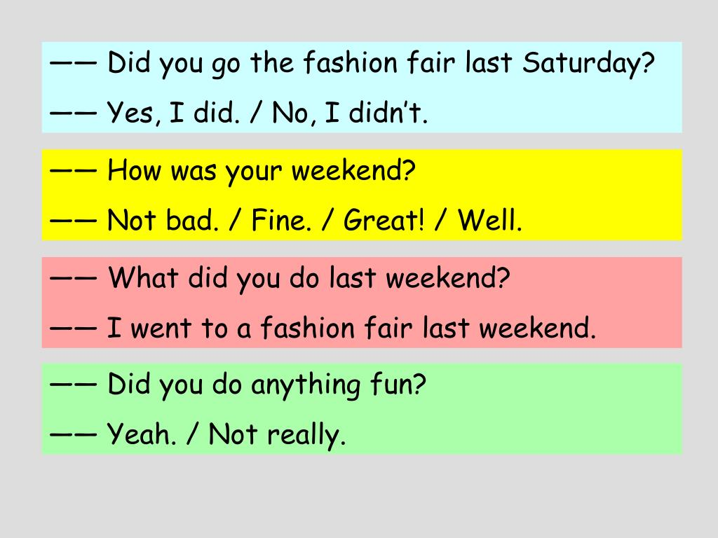 —— Did you go the fashion fair last Saturday?