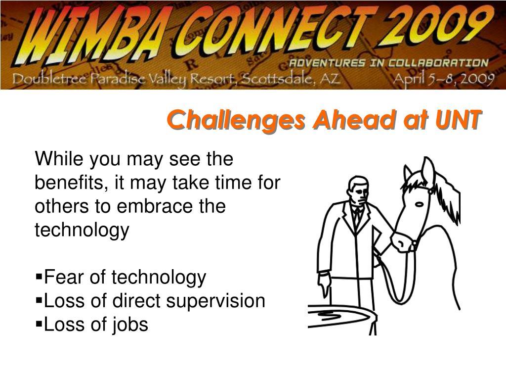 Challenges Ahead at UNT