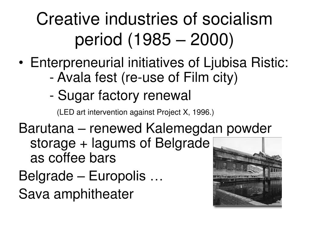 Creative industries of socialism period (1985 – 2000)