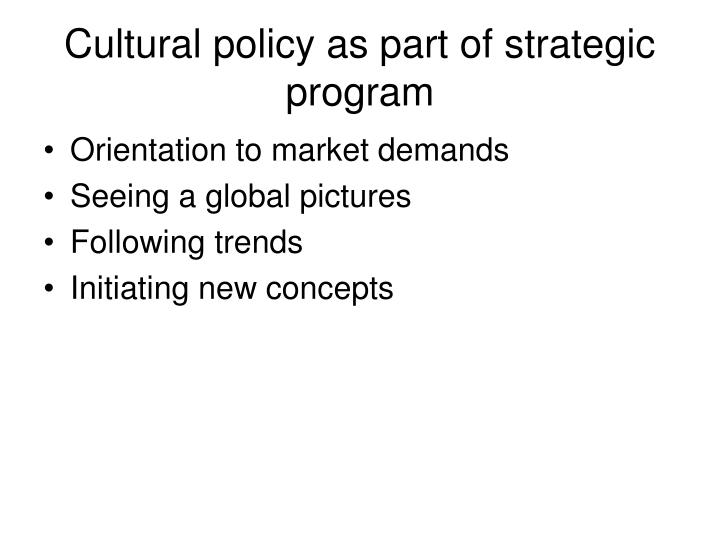Cultural policy as part of strategic program