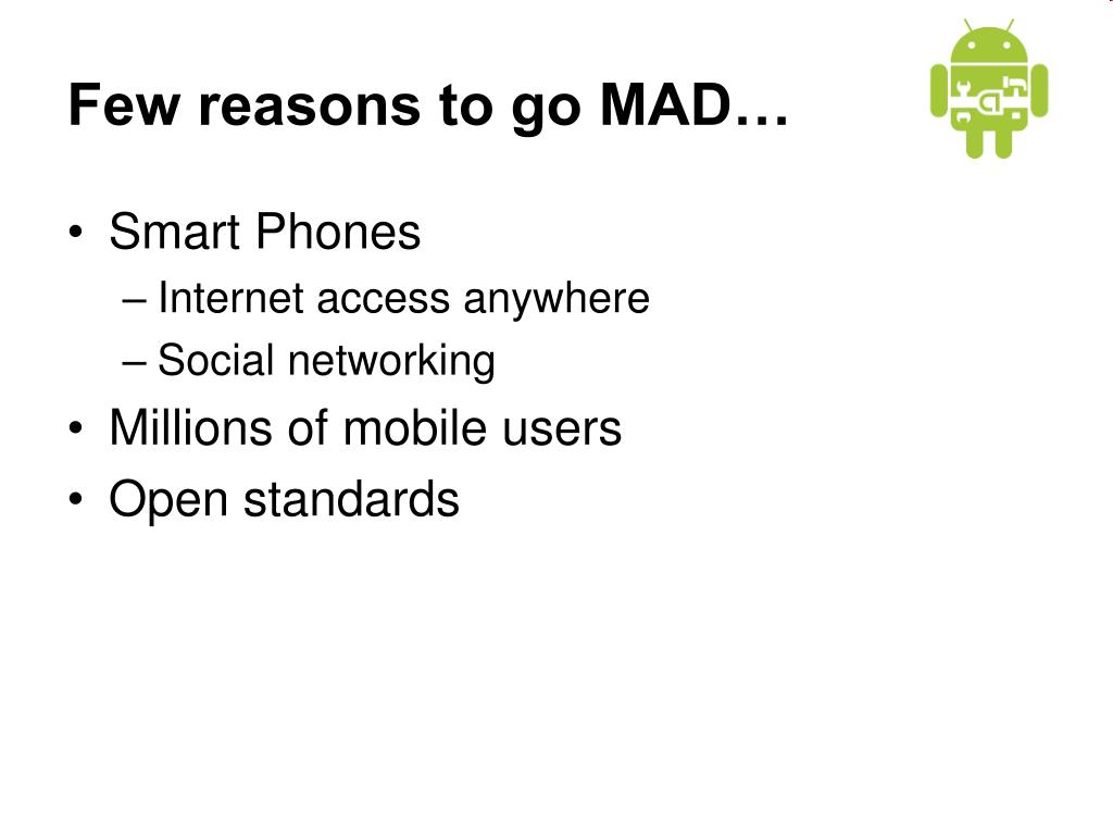 Few reasons to go MAD…