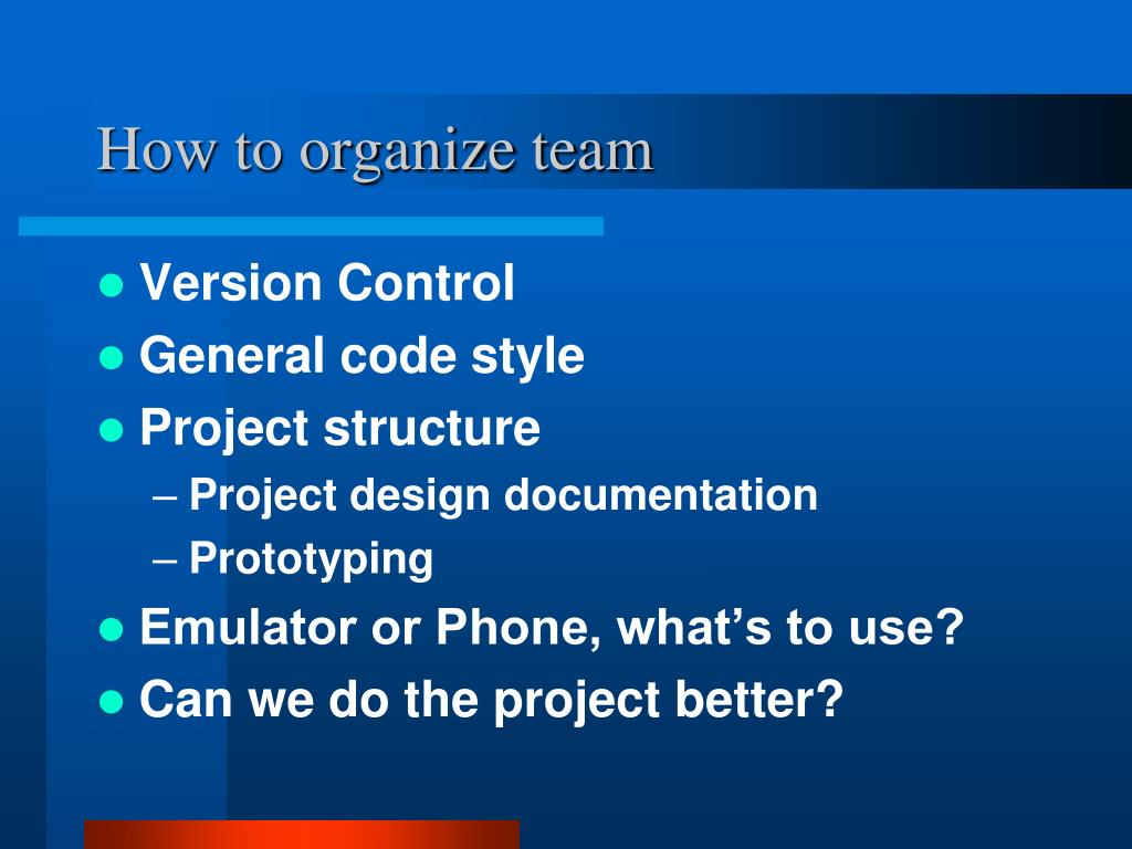 How to organize team