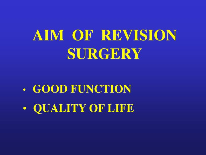 Aim of revision surgery