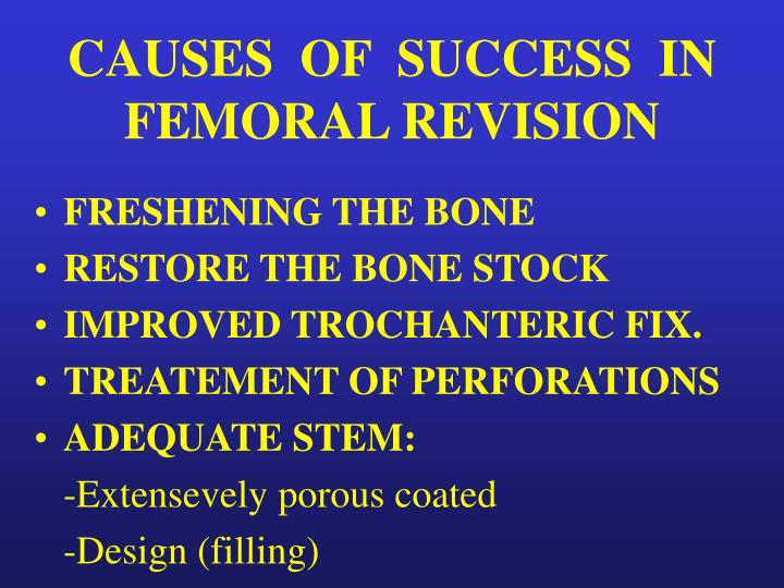 CAUSES  OF  SUCCESS  IN FEMORAL REVISION