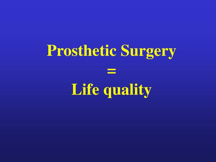 Prosthetic surgery life quality