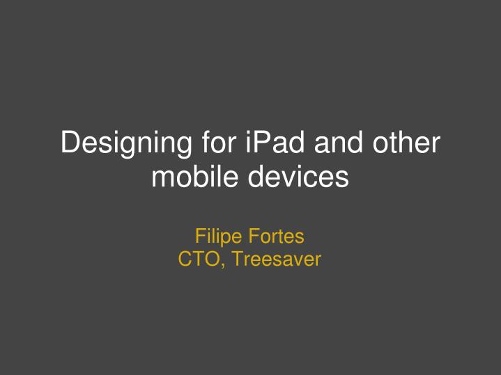 Designing for ipad and other mobile devices l.jpg