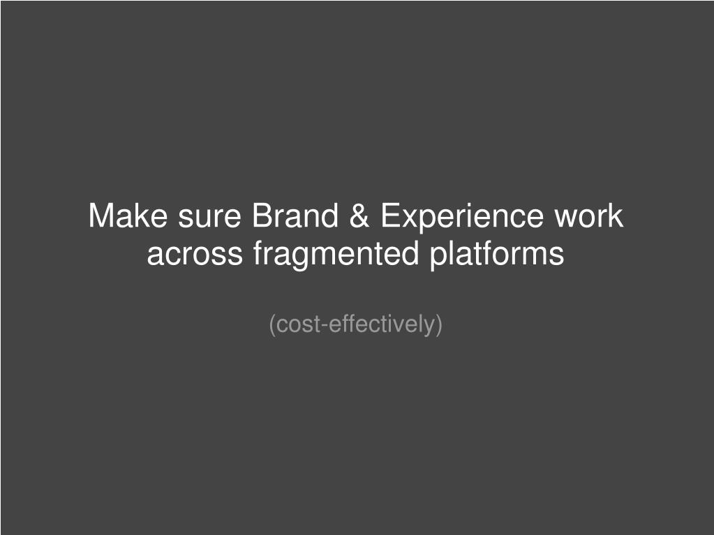 Make sure Brand & Experience work