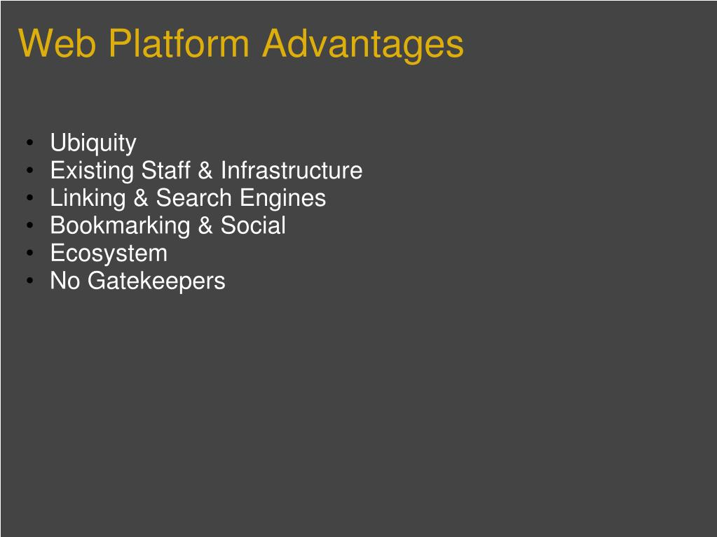 Web Platform Advantages