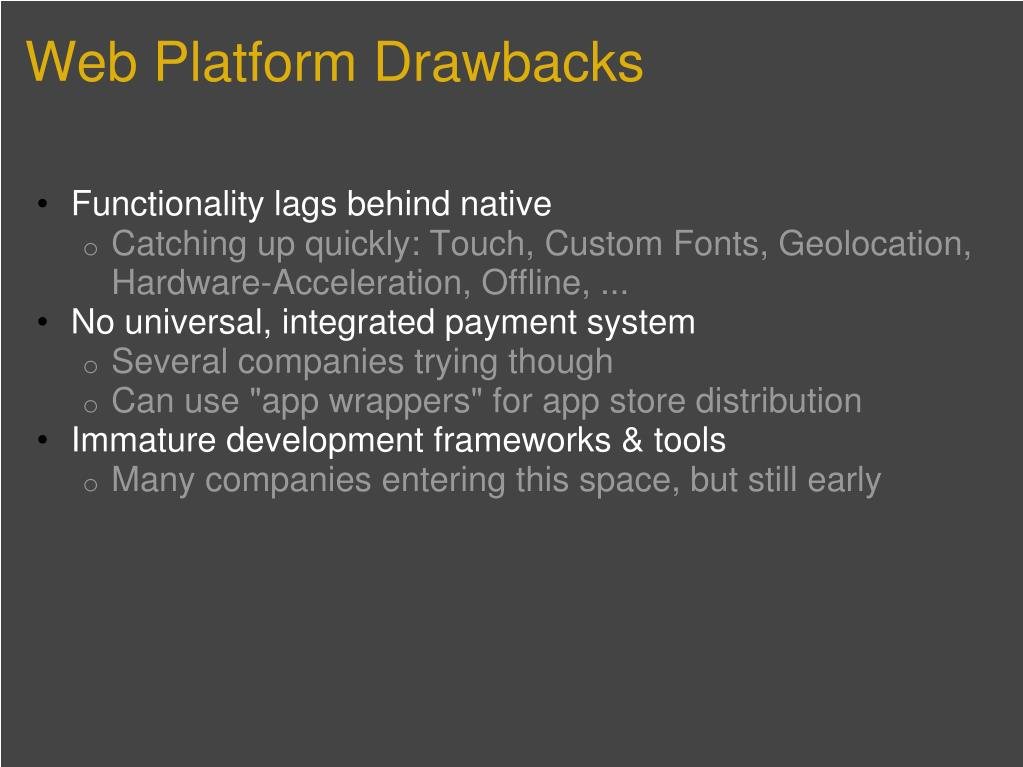 Web Platform Drawbacks