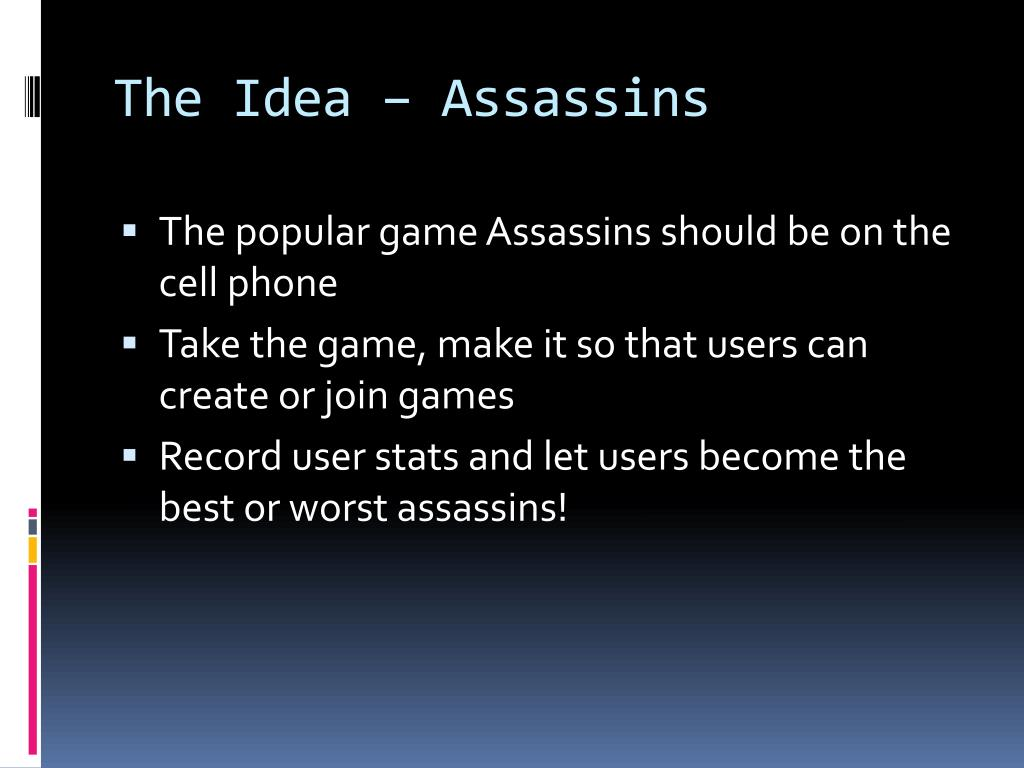The Idea – Assassins
