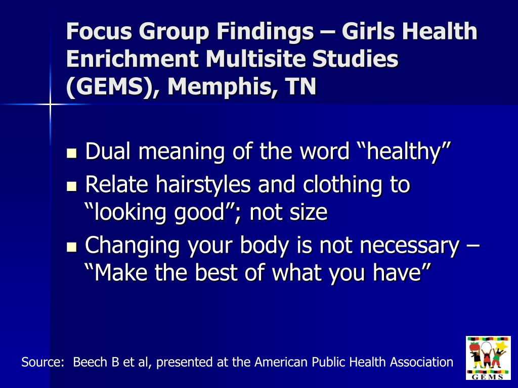 Focus Group Findings – Girls Health Enrichment Multisite Studies (GEMS), Memphis, TN