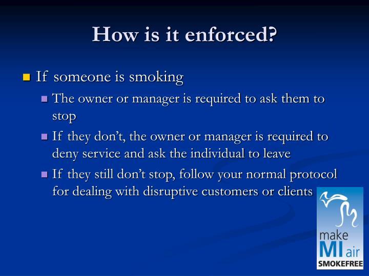 How is it enforced?