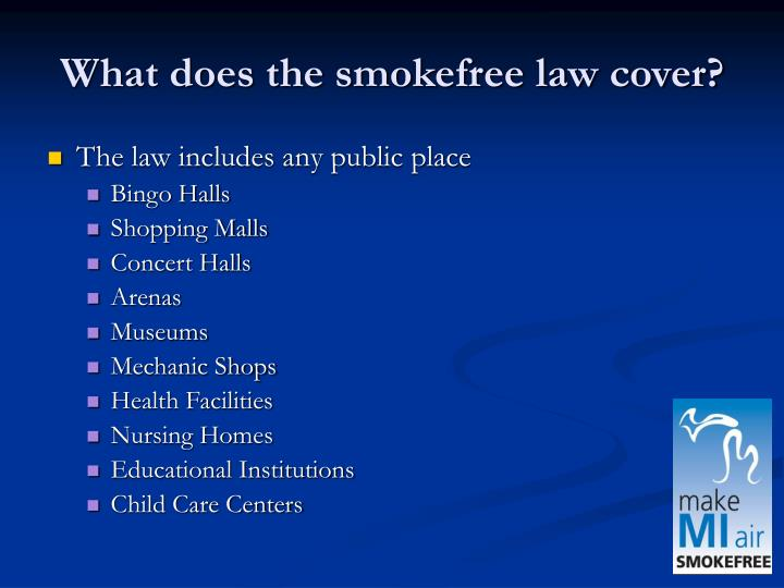 What does the smokefree law cover?