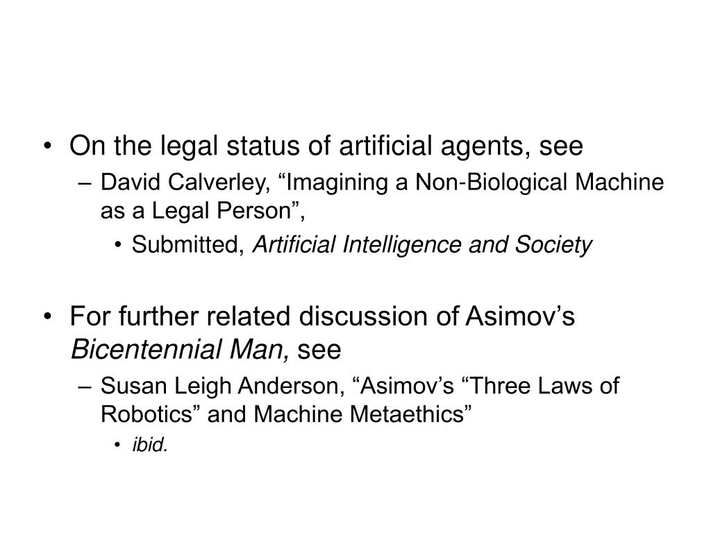On the legal status of artificial agents, see