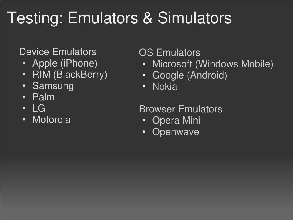 Testing: Emulators & Simulators