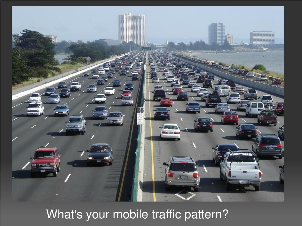 What's your mobile traffic pattern?