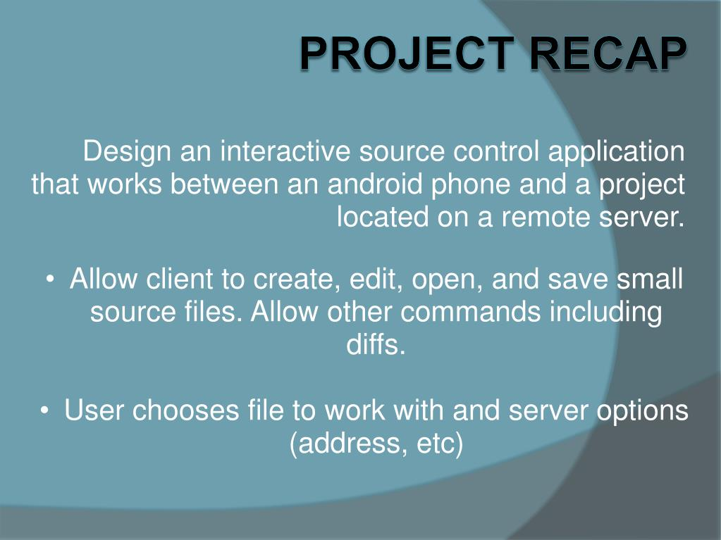 Design an interactive source control application that works between an android phone and a project located on a remote server.