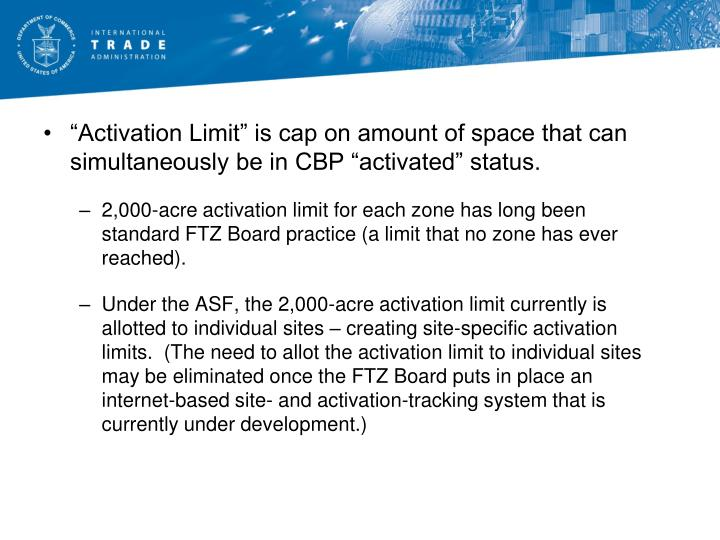 """Activation Limit"" is cap on amount of space that can simultaneously be in CBP ""activated"" status."