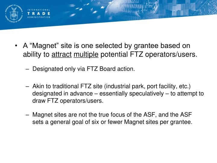 "A ""Magnet"" site is one selected by grantee based on ability to"
