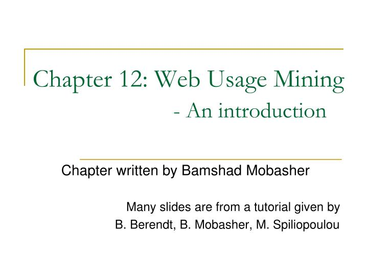 Chapter 12 web usage mining an introduction