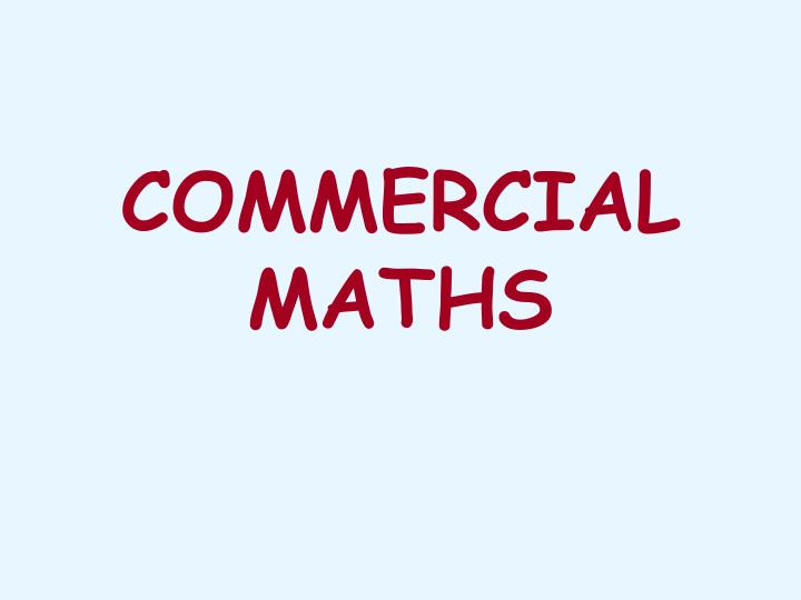COMMERCIAL MATHS