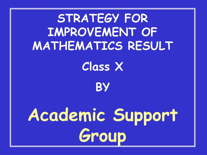 STRATEGY FOR IMPROVEMENT OF MATHEMATICS RESULT