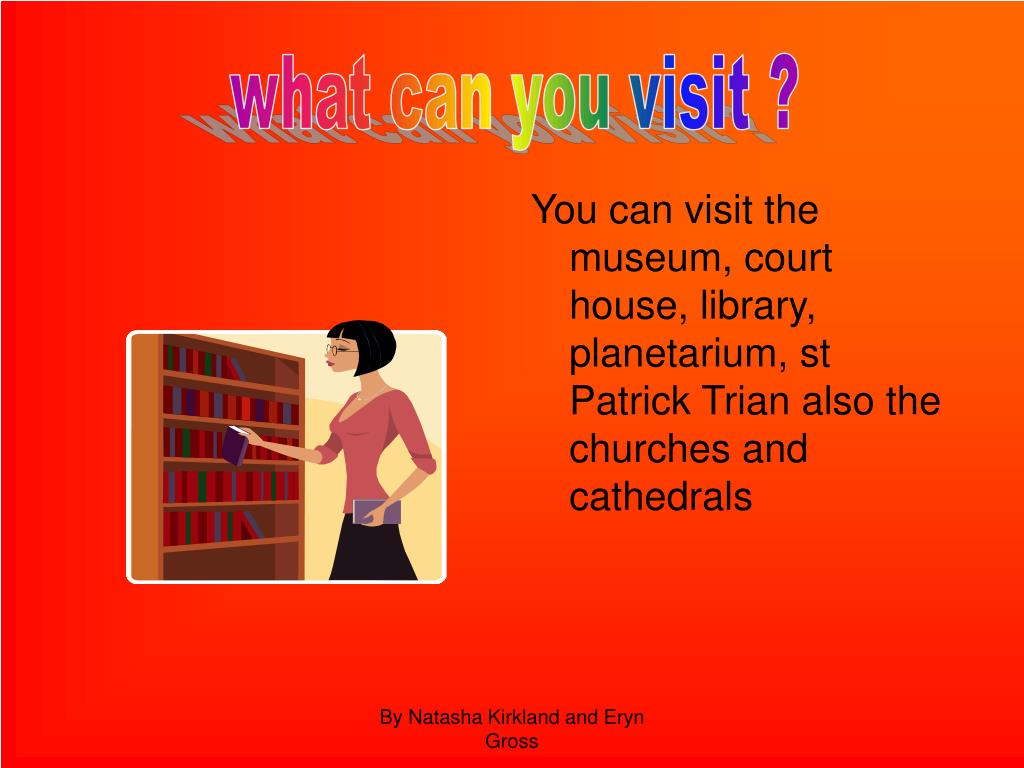 what can you visit ?