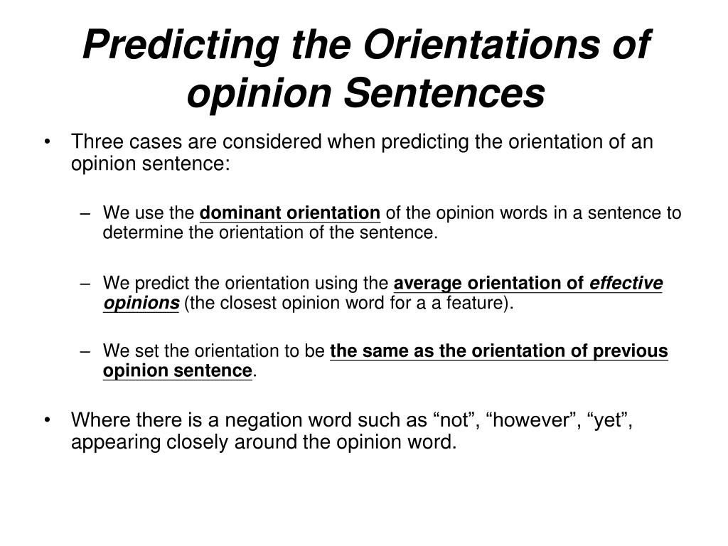Predicting the Orientations of opinion Sentences