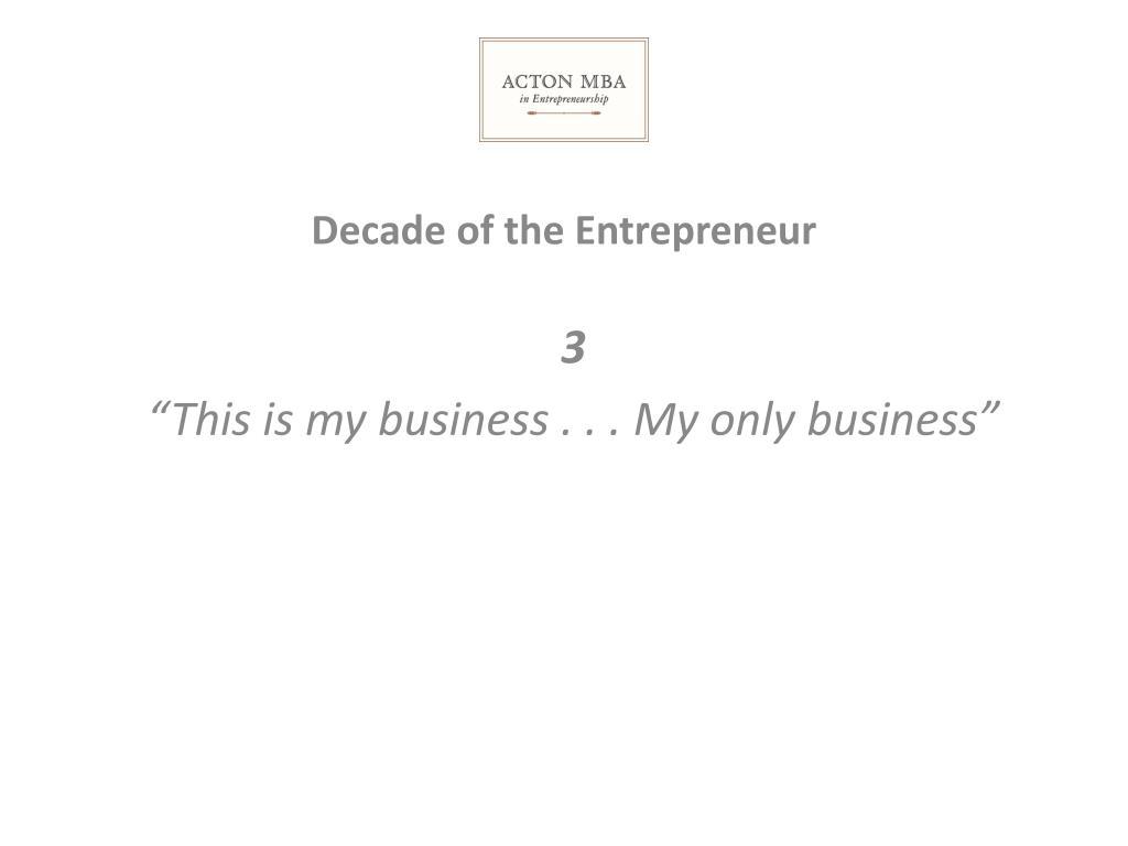 Decade of the Entrepreneur