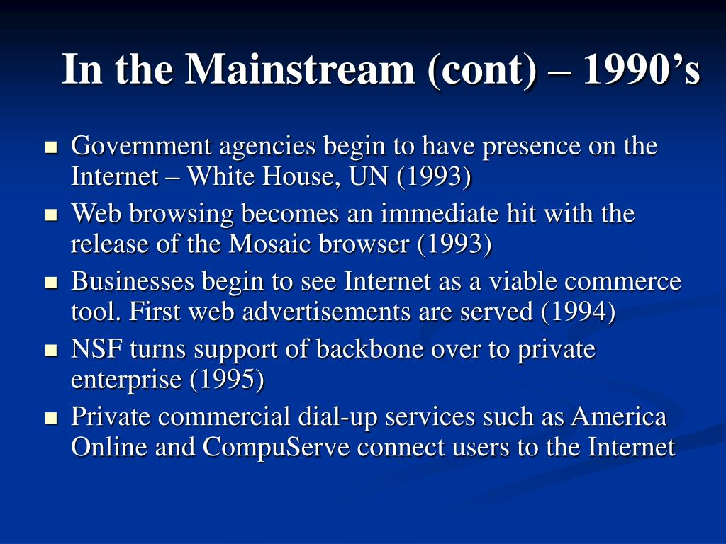 In the Mainstream (cont) – 1990's