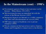 in the mainstream cont 1990 s
