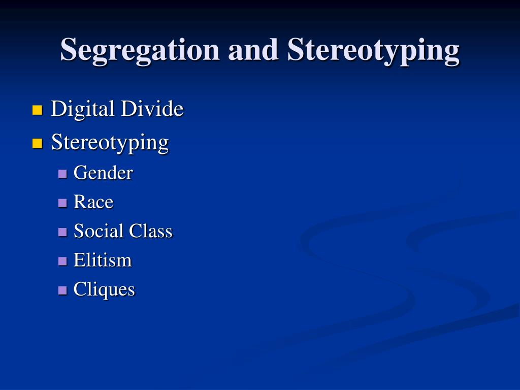 Segregation and Stereotyping