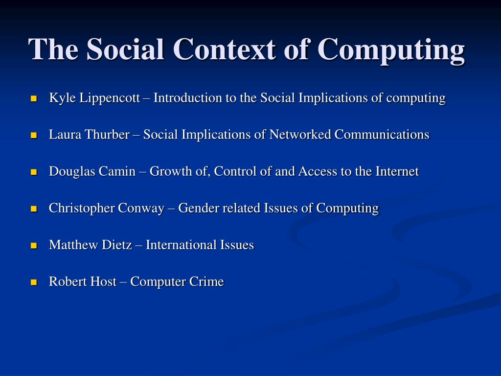 The Social Context of Computing