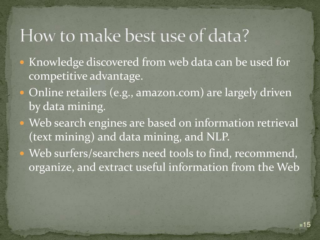 How to make best use of data?