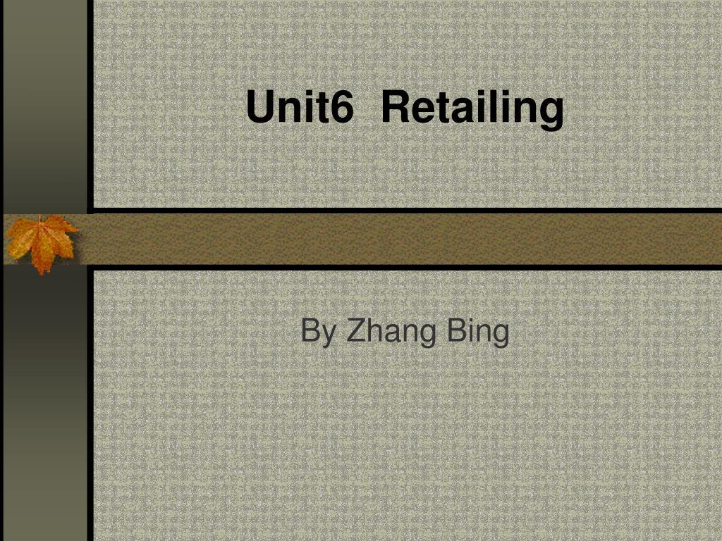 Unit6  Retailing