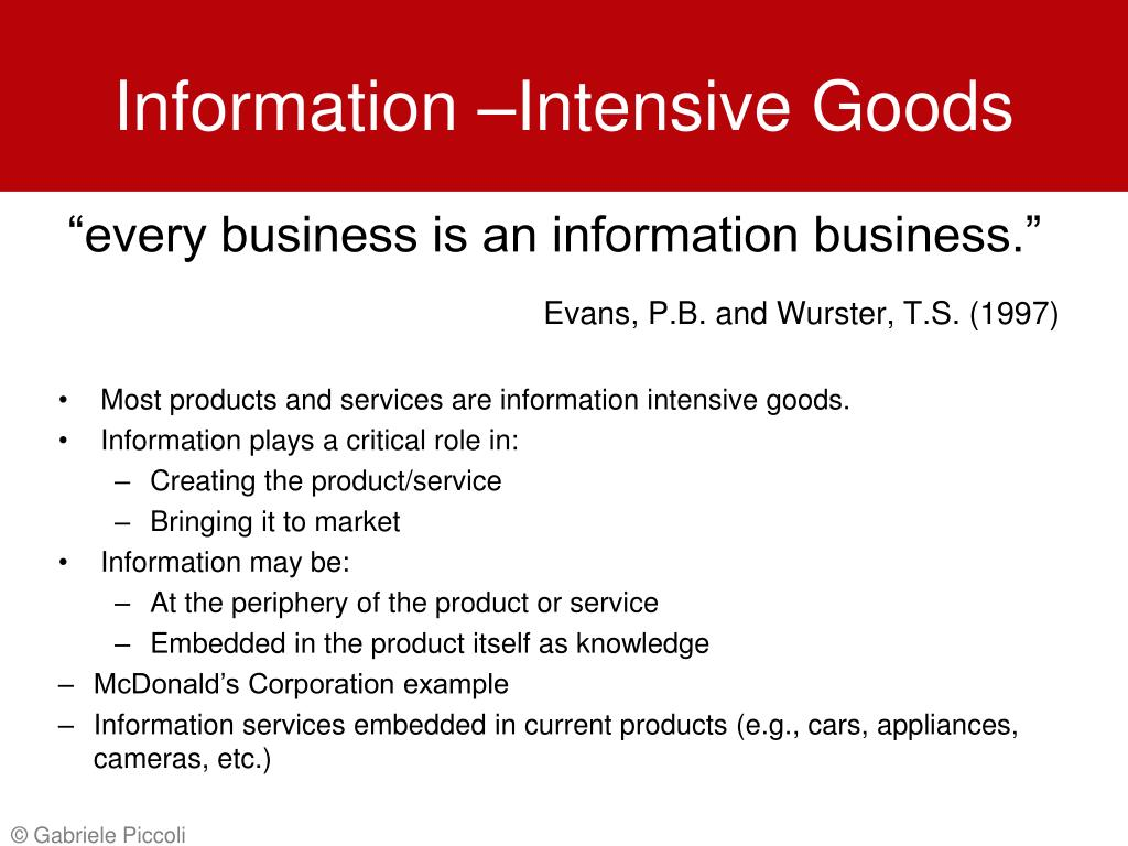Information –Intensive Goods