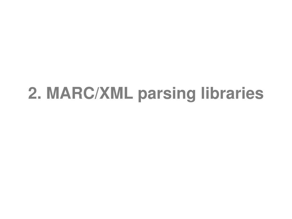 2. MARC/XML parsing libraries