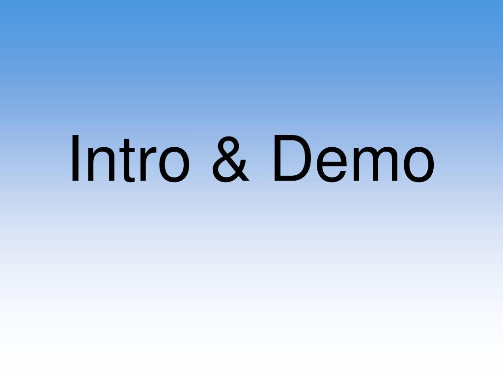 Intro & Demo