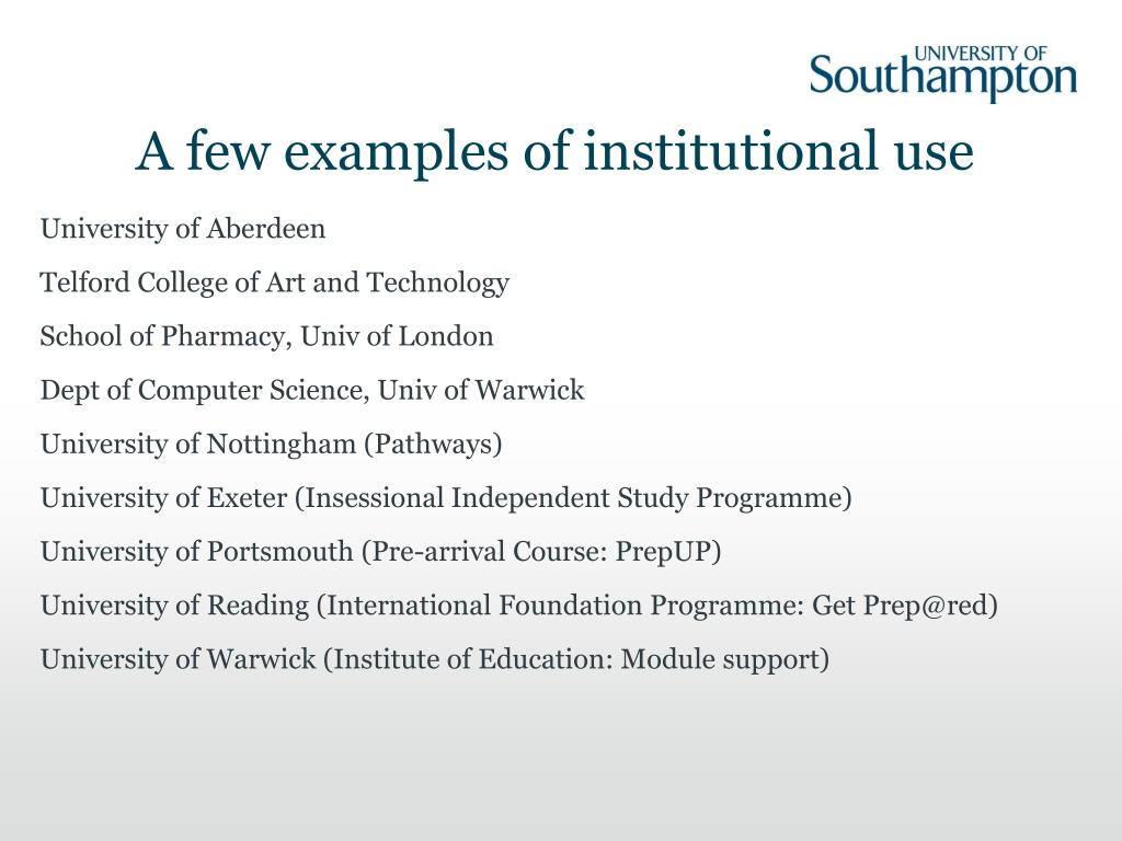 A few examples of institutional use