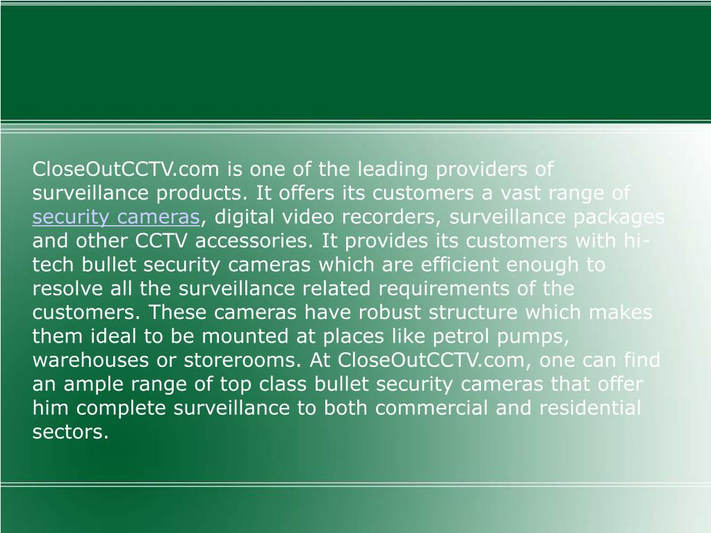 CloseOutCCTV.com is one of the leading providers of surveillance products. It offers its customers a vast range of