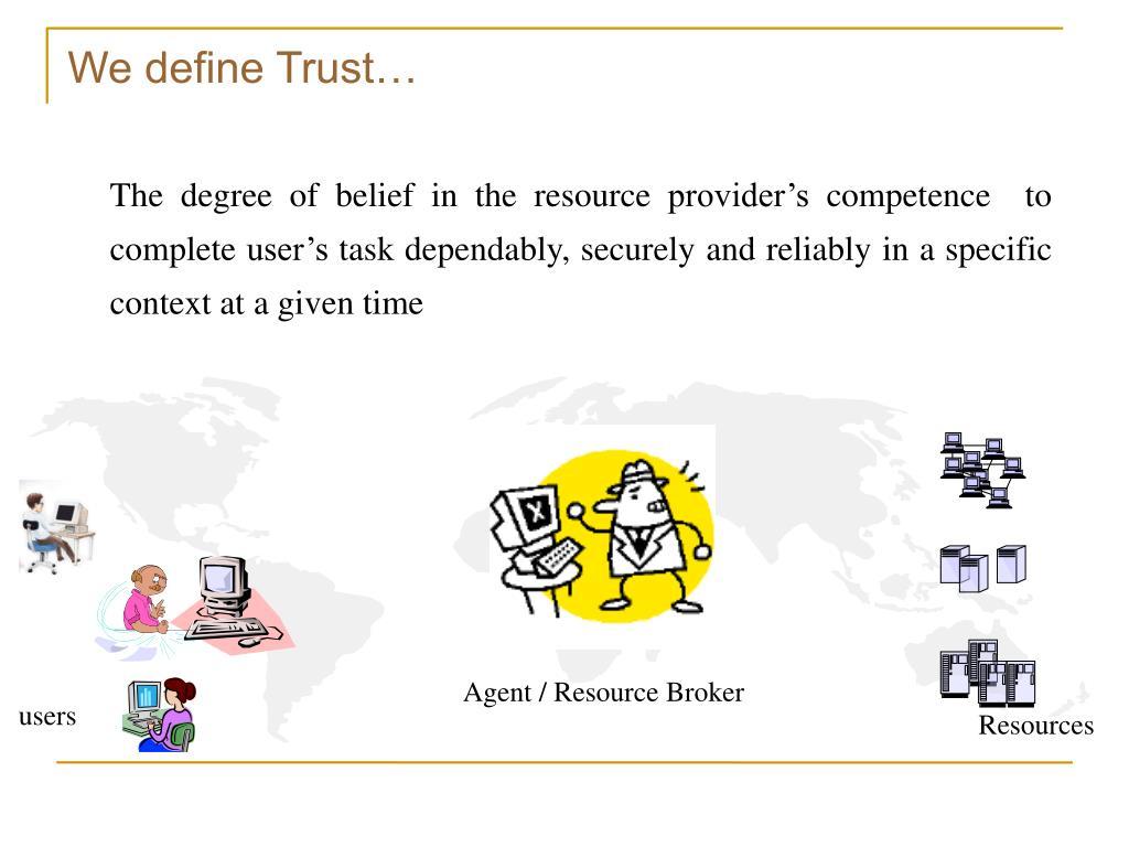 We define Trust…