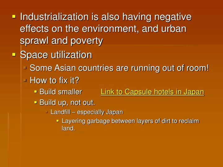Industrialization is also having negative effects on the environment, and urban sprawl and poverty