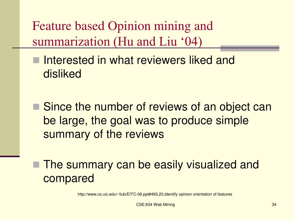 Feature based Opinion mining and summarization (Hu and Liu '04)