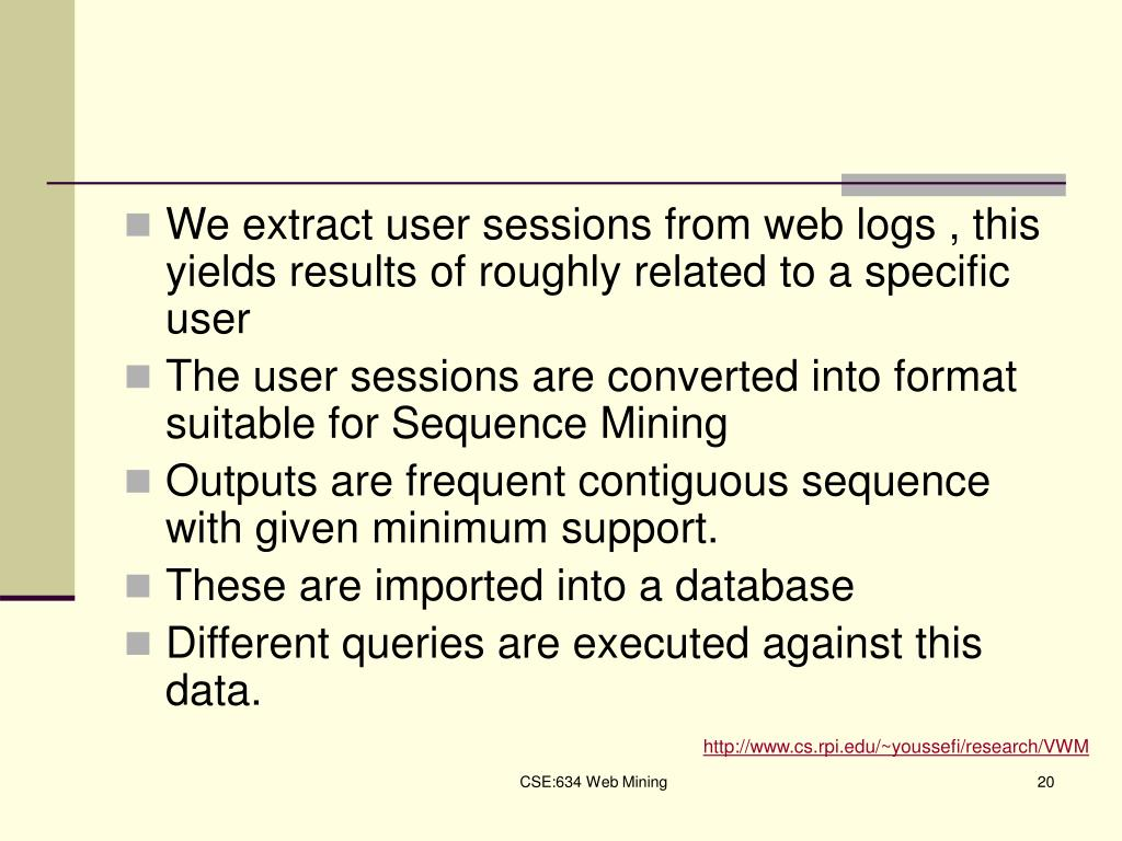 We extract user sessions from web logs , this yields results of roughly related to a specific user