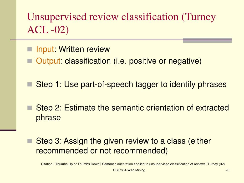 Unsupervised review classification (Turney ACL -02)