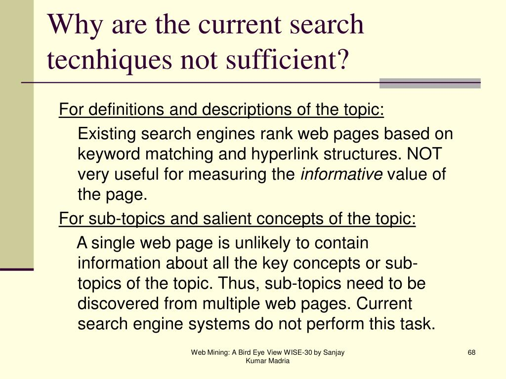 Why are the current search tecnhiques not sufficient?