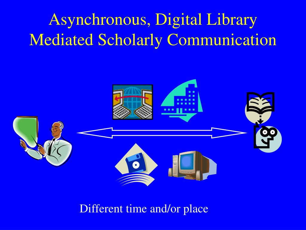 Asynchronous, Digital Library Mediated Scholarly Communication