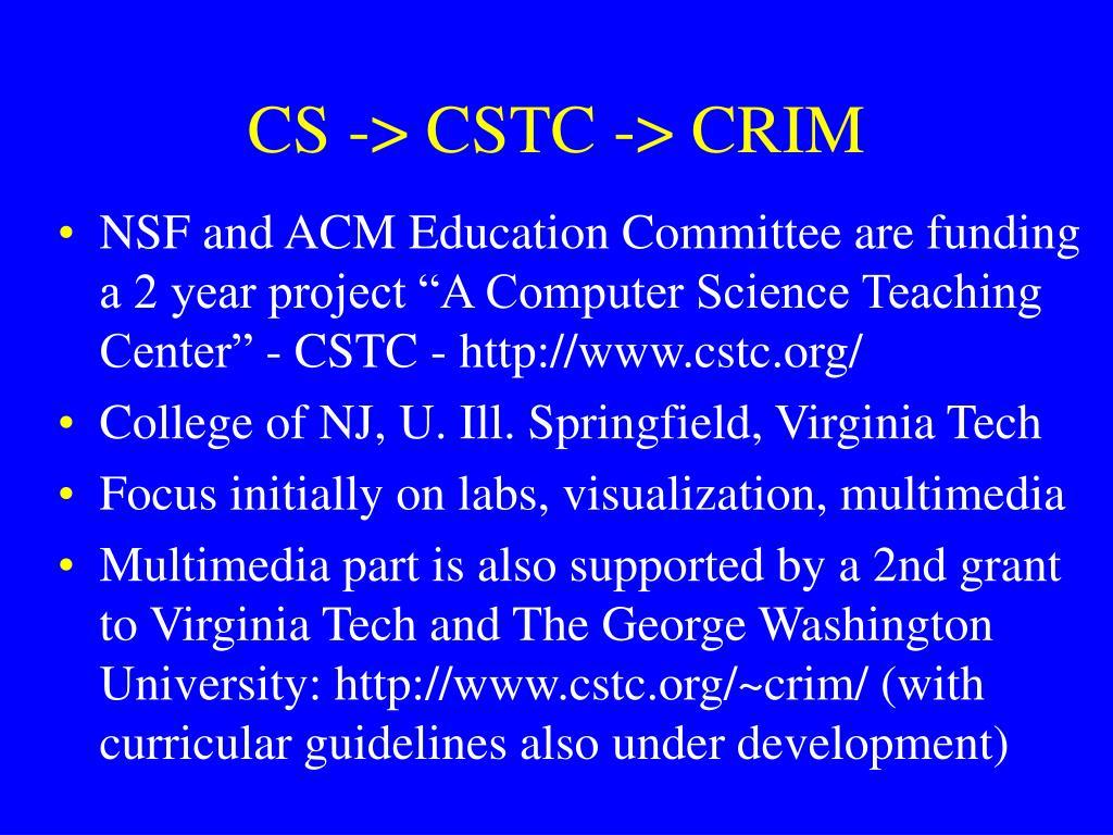 CS -> CSTC -> CRIM