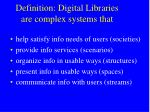 definition digital libraries are complex systems that